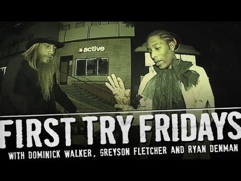 Dominick Walker & Greyson Fletcher - First Try Friday - The Berrics