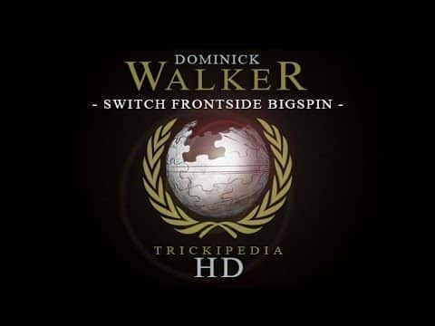 Dominick Walker: Trickipedia - Switch Frontside Bigspin - The Berrics