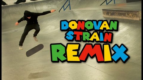 Donovan Strain REMIX | The Berrics