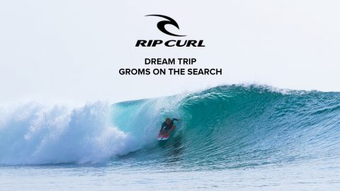Dream Trip | Groms on The Search | Rip Curl