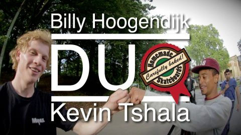 """DUO"" Billy Hoogendijk & Kevin Tshala - Homemade Skateboards"