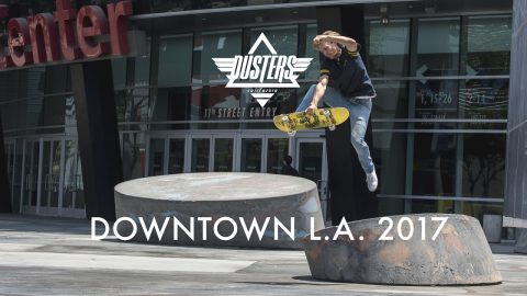 DUSTERS CALIFRONIA - DOWNTOWN L.A. 2017 | Dusters California