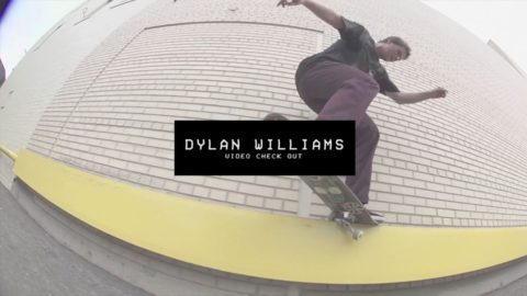 Dylan Williams Video Check Out | TransWorld SKATEboarding - TransWorld SKATEboarding