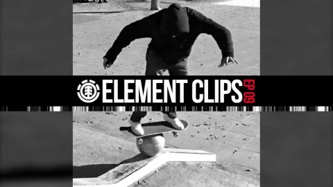 Element Clips #09 - Nyjah hitting streets, Jaakko spinning around, Evan Smith & More | Element
