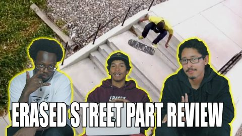 ERASED STREET PART REVIEW WITH LUIS MORA & JERELL WARE - Vinh Banh