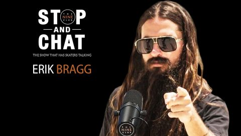 Erik Bragg - Stop And Chat | The Nine Club With Chris Roberts | The Nine Club