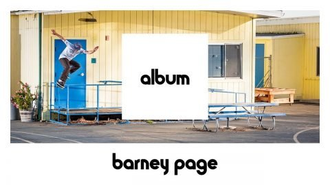 etnies ALBUM: Barney Page FULL PART (24 hours Only) | etnies