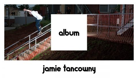 etnies ALBUM: Jamie Tancowny FULL PART (24 hours Only) - etnies