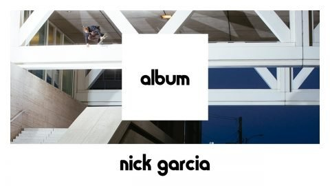 etnies ALBUM: Nick Garcia FULL PART (24 hours Only) - etnies