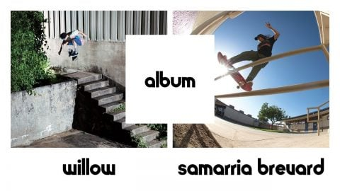 etnies ALBUM: Willow & Samarria Brevard FULL PART (24 hours Only) | etnies