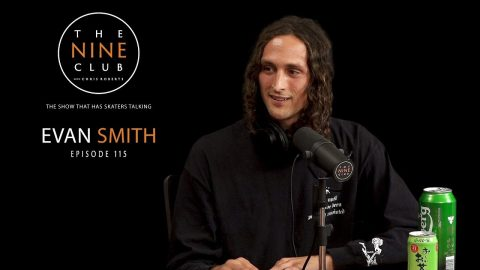 Evan Smith | The Nine Club With Chris Roberts - Episode 115 | The Nine Club