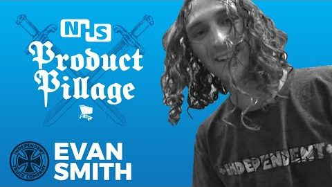 Evan Smith = the WILDEST Product Pillage yet? Watch To Win, Independent Trucks | Independent Trucks