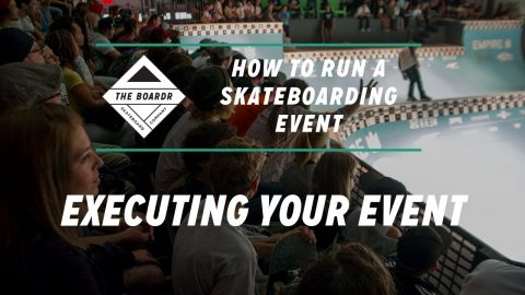 Executing Your Event: How to Run a Skateboarding Event | TheBoardr