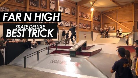 Far N High 2017 - Skate Deluxe best trick contest - tomothehomeless