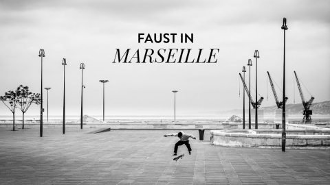 FAUST IN MARSEILLE | Irregular Skateboard Magazin