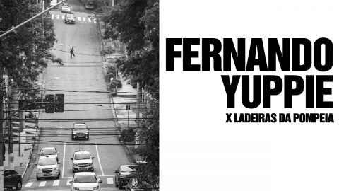 Fernando Yuppie X Ladeiras da Pompeia | Black Media