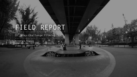 FIELD REPORT - 1Day Challenge Filming (Wakamiya Park) - SKATEBOARDING PLUS