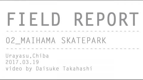 FIELD REPORT - Maihama Skatepark - SKATEBOARDING PLUS