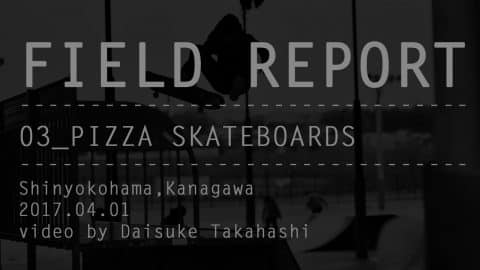FIELD REPORT - Pizza Skateboards - SKATEBOARDING PLUS