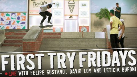 First Try Friday Live with Felipe Gustavo, David Loy, and Leticia Bufoni | The Berrics
