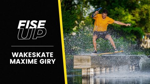 FISE UP AUGUST 2021 / WAKESKATE WITH MAX GIRY - FISE