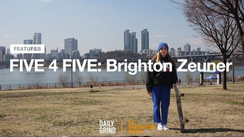 FIVE 4 FIVE: Brighton Zeuner (브라이튼 조이너) [DAILY GRIND SKATEBOARD MAGAZINE] | DAILY GRIND