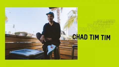 Followed: Chad Tim Tim | Pocket Skateboard Magazine