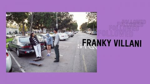 Followed: Franky Villani | Pocket Skateboard Magazine