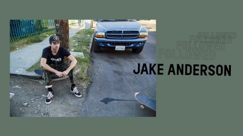 Followed: Jake Anderson | Pocket Skateboard Magazine