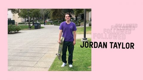 Followed: Jordan Taylor | Pocket Skateboard Magazine