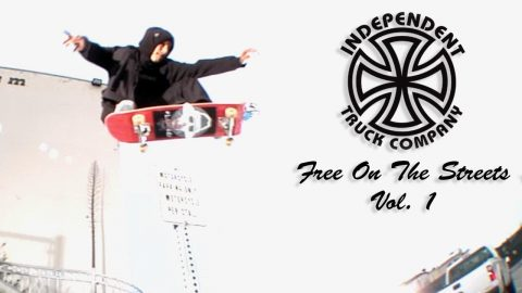FREE ON THE STREETS: VOL. 1 | Independent Trucks