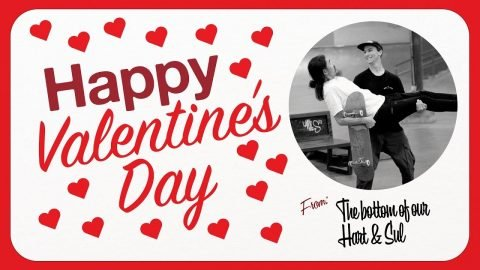 From The Bottom Of Our Hart And Sul - Happy Valentine's Day! - The Berrics