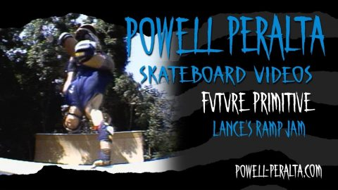 FUTURE PRIMITIVE CH. 10 LANCES RAMP JAM | Powell Peralta