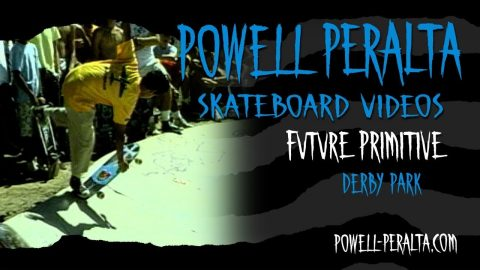 FUTURE PRIMITIVE CH. 18 DERBY PARK | Powell Peralta