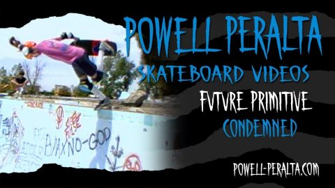 FUTURE PRIMITIVE CH. 6 CONDEMNED | Powell Peralta