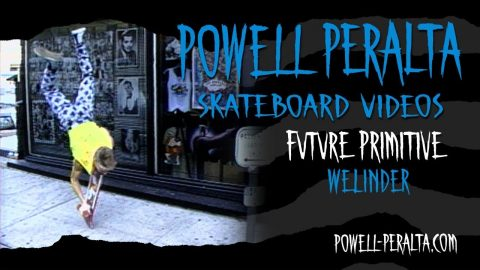 FUTURE PRIMITIVE CH. 8 WELINDER | Powell Peralta