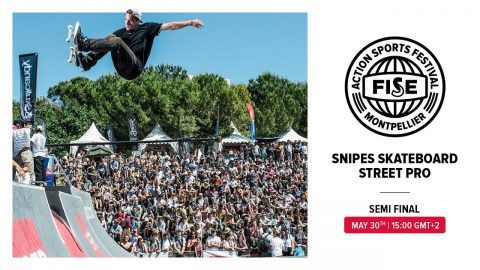 FWS 2019 MONTPELLIER: Snipes Skateboard Street Pro Semi Final | FISE