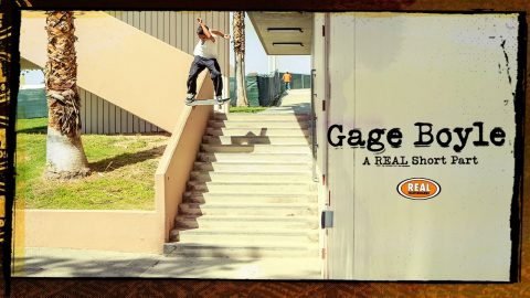 Gage Boyle : A REAL Short Part | REAL Skateboards