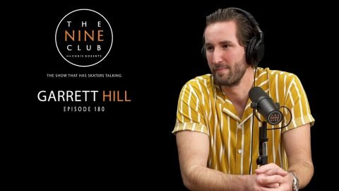 Garrett Hill | The Nine Club With Chris Roberts - Episode 180 | The Nine Club