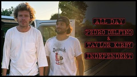 Get Buck ALL DAY w/ Pedro Delfino & Taylor Kirby! | Independent Trucks