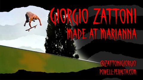 Giorgio Zattoni - Made at Marianna | Powell Peralta