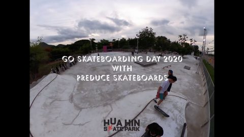 Go Skateboarding Day 2020 at Hua Hin Skate Park | Preduce Skateboards | Preduce Skateboards