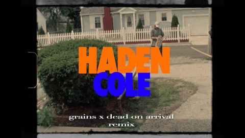 Haden Cole GRAINS x Dead on Arrival Remix | kevin delgrosso