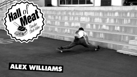 Hall of Meat: Alex Williams - ThrasherMagazine