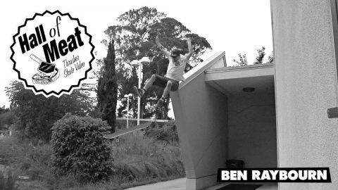 Hall of Meat: Ben Raybourn - ThrasherMagazine