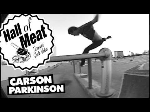 Hall Of Meat: Carson Parkinson - ThrasherMagazine