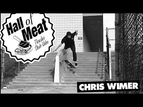 Hall Of Meat: Chris Wimer - ThrasherMagazine