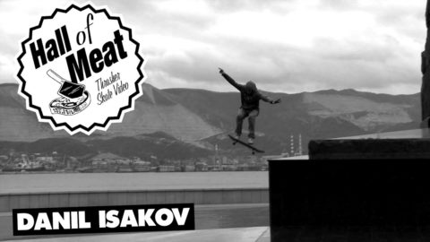 Hall Of Meat: Danil Isakov - ThrasherMagazine