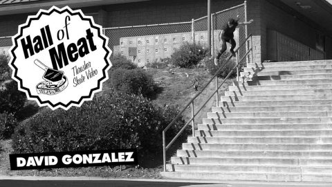Hall of Meat: David Gonzalez | ThrasherMagazine