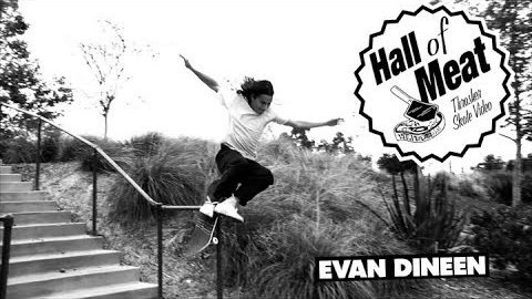 Hall Of Meat: Evan Dineen | ThrasherMagazine